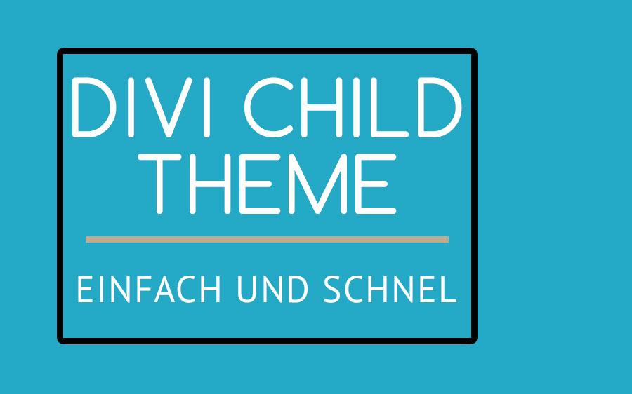 Schnell und einfach ein Divi Child Theme anlegen!