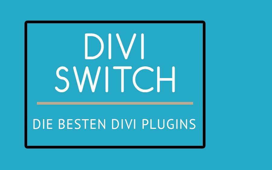 Die besten Plugins für Divi – Divi Switch