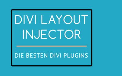 Eigene Layouts für Divi erstellen – Divi Layout Injector