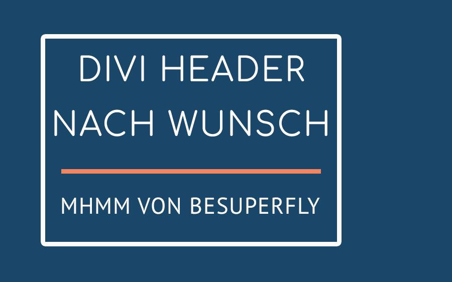 Divi Navigation und Divi Header mit MHMM – endlich mehr Möglichkeiten für Nicht-Programmierer!