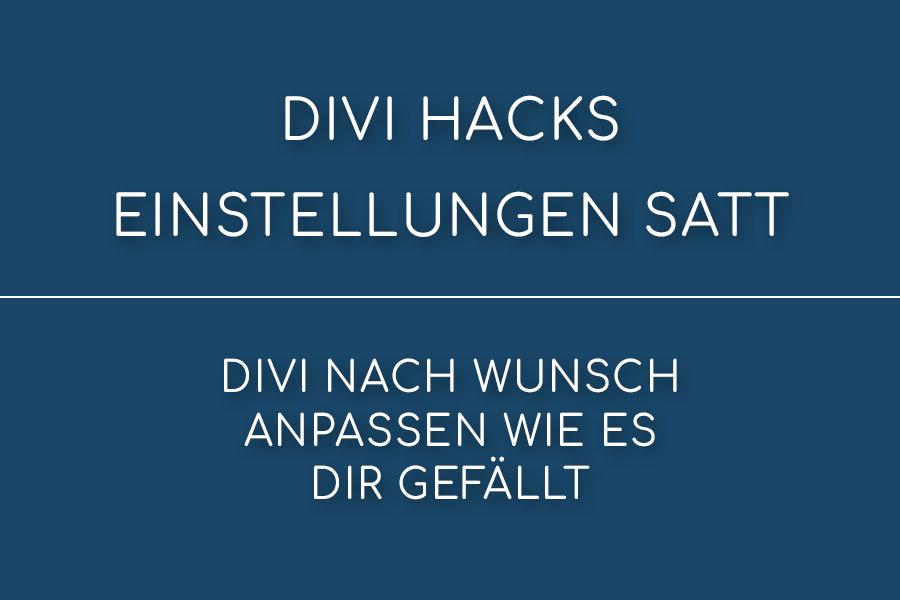 Divi Hacks – Einstellung satt für das Divi Theme